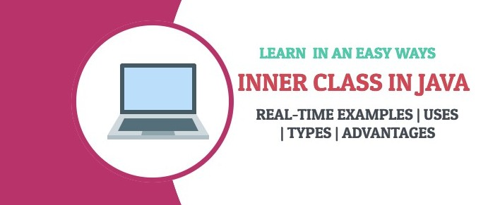 Inner class in Java with realtime example