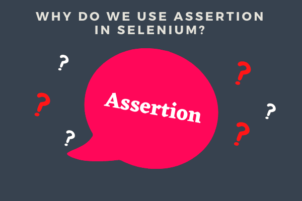 Why do we use TestNG Assertion in Selenium